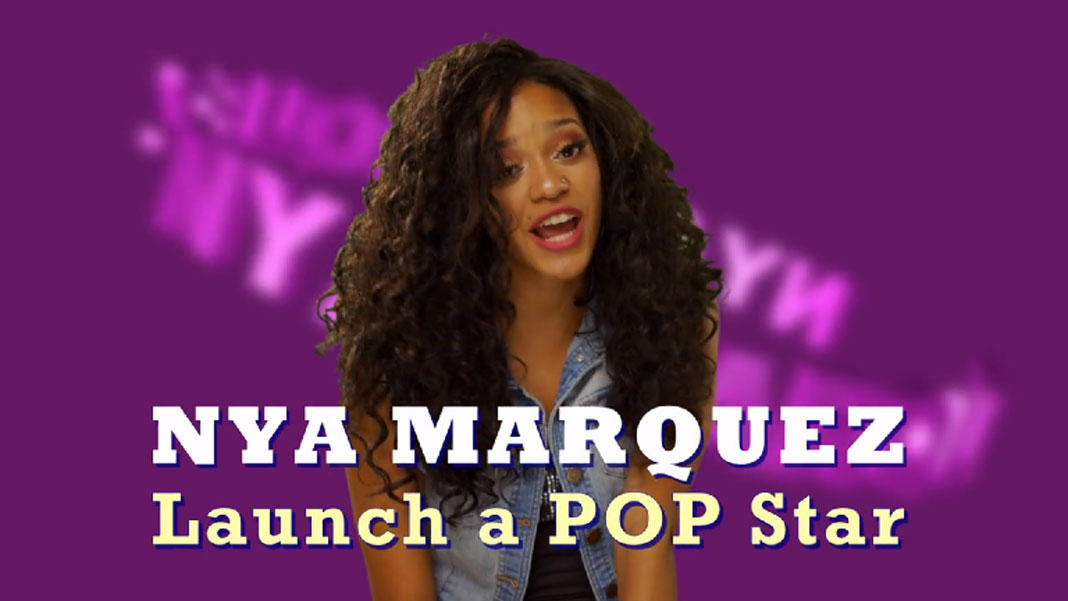 Nya Marquez; Launch a Pop Star